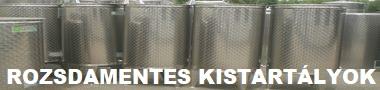 Rozsdamentes acél kistartályok 5-1500 literig álló és fekvő kivitelben, elsősorban bor és pálinka tárolására!